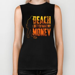 Beach Better Have My Money - Metal Detector Hobby Biker Tank