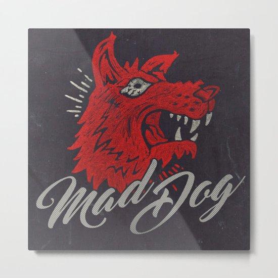 MAD DOG Metal Print
