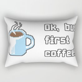 Coffee But first Rectangular Pillow