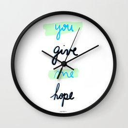 You give me hope Wall Clock