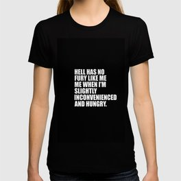 quote hell has no fury funny saying T-shirt