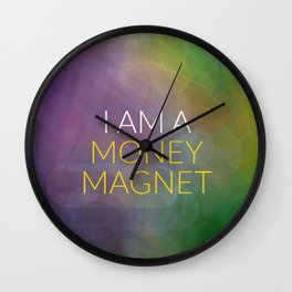 I Am A Money Magnet Wall Clock