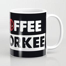 no coffe no work Coffee Mug