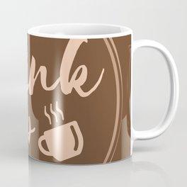 Coffee Lover - Drink Up Coffee Mug