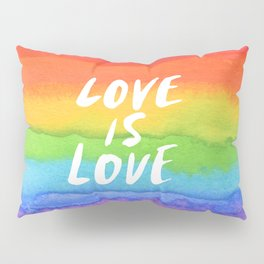 LOVE IS LOVE Pillow Sham