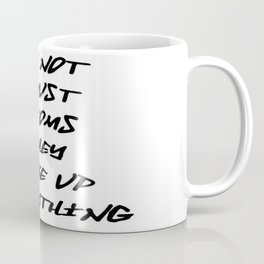 Do Not Trust Atoms - They Make Up Everything Coffee Mug