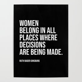 Women belong in all places where decisions are being made. Poster