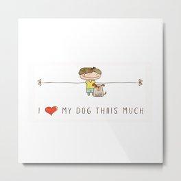 I love my dog boy Metal Print