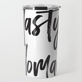 Nasty Woman Travel Mug
