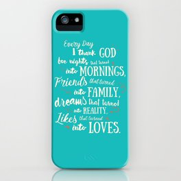 Thank God, inspirational quote for motivation, happy life, love, friends, family, dreams, home decor iPhone Case