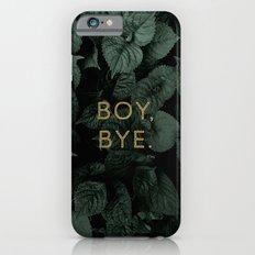 Boy, Bye - Vertical Slim Case iPhone 6