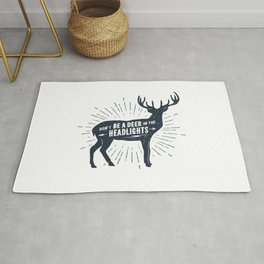 Don't Be A Deer In The Headlights. Funny, Motivational Quote Rug