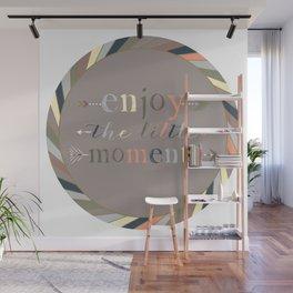 Enjoy The Little Moments Wall Mural