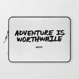 'Adventure is Worthwhile' Aesop Quote Hand Letter Type Word Black & White Laptop Sleeve