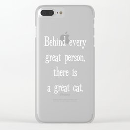 Behind Every Great Person There is a Great Cat T-Shirt Clear iPhone Case
