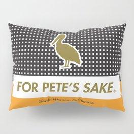 FOR PETE'S SAKE Pillow Sham