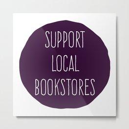 Support Local Bookstore (Purple) Metal Print