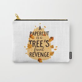 a papercut is a tree final Carry-All Pouch