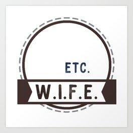 W.I.F.E. - wife, milf - WHITE Art Print