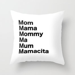 Mom Mama Mommy Throw Pillow