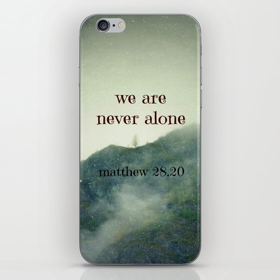 We Are Never Alone iPhone & iPod Skin