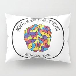 Mental Health Pillow Sham