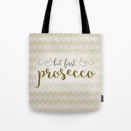 But First... Prosecco Tote Bag