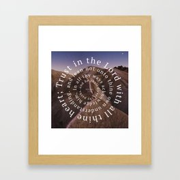 Proverbs 3: 5-6 Trust in the Lord with all thine heart Framed Art Print