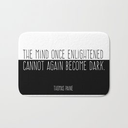 The Mind Once Enlightened Cannot Again Become Dark. Bath Mat