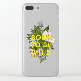 Born To Be Wild I Clear iPhone Case