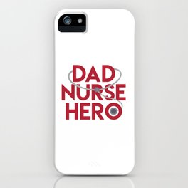 Dad Nurse Hero With Stethoscope 1 iPhone Case