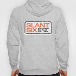 Slant Six - Power for the Road and Track Hoody