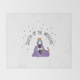 Queen of the Weekend Throw Blanket