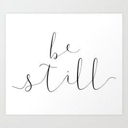 BE STILL by Dear Lily Mae Art Print