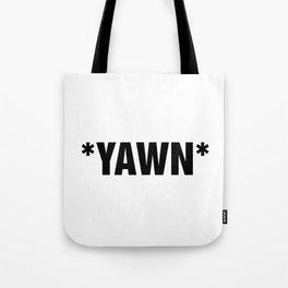 *YAWN* Tote Bag