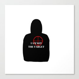 I Am Not The Target Canvas Print