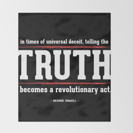 Telling the Truth is a Revolutionary Act Throw Blanket