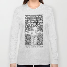 Not a Real Wishing Well Long Sleeve T-shirt