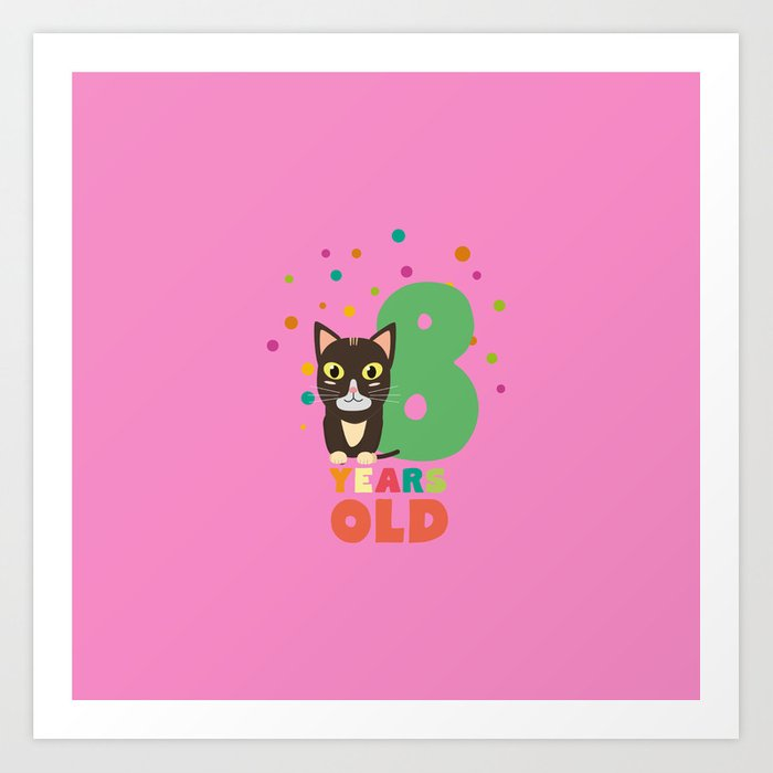 Eight Years 8th Birthday Party Cat T Shirt D14m7 Art Print