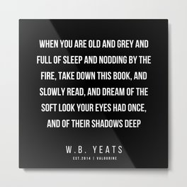 27   |200418| W.B. Yeats Quotes| W.B. Yeats Poems Metal Print