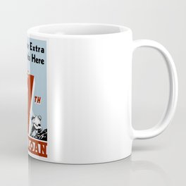 Buy Your Extra Bonds Here - 7th War Loan Coffee Mug