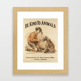 Be Kind To Animals 3 Framed Art Print