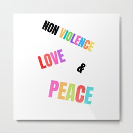 Colorful Non Violence Peace & Love Quote Metal Print