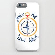 You're My True North iPhone 6s Slim Case