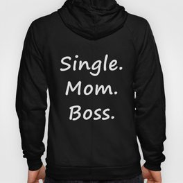 Single.Mom.Boss. Hoody