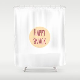 Happy Snack Funny Inspirational Design Shower Curtain