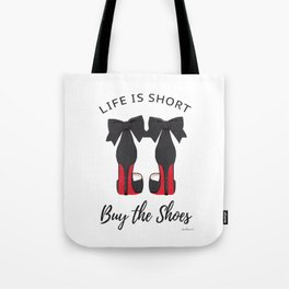 Life is short, buy the shoes, quote, Shoe art, shoe painting, shoe illustration, shoes Tote Bag