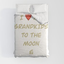 I love my grandkids to the moon and back Comforters