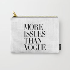 More Issues Than Vogue Typography Carry-All Pouch