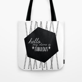 WORDS TO LIVE BY - 'HELLO, MY NAME IS FABULOUS' Tote Bag